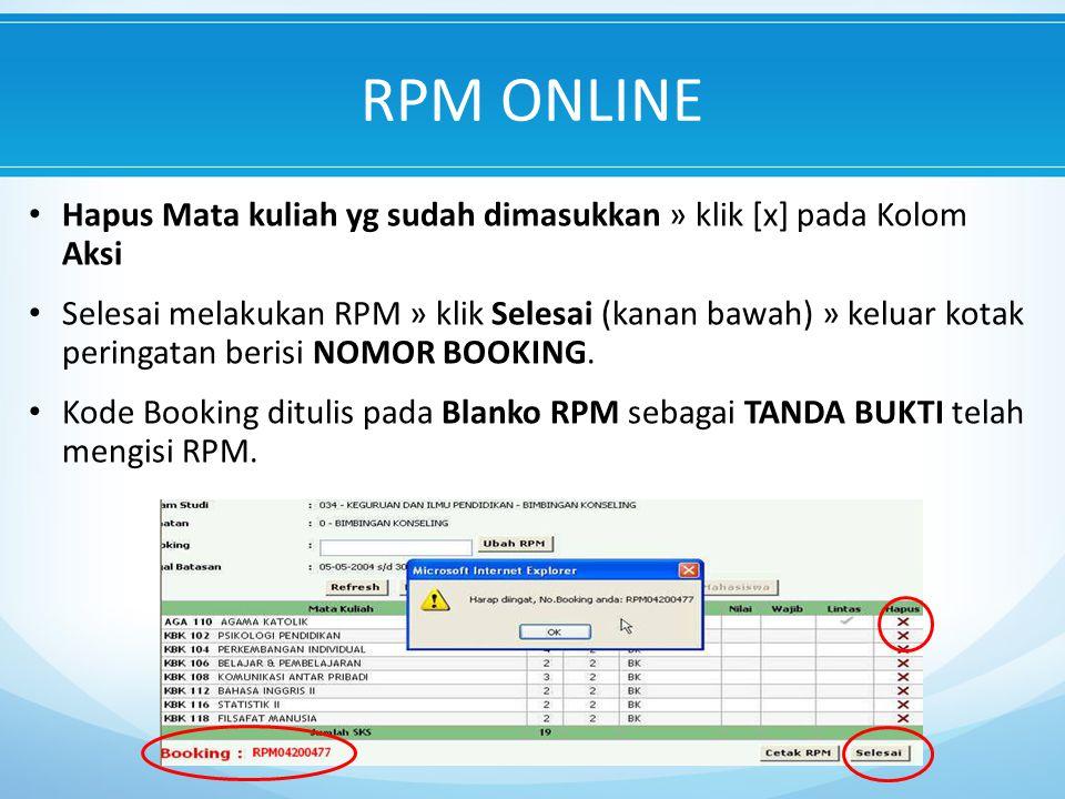 RPM ONLINE Hapus Mata kuliah yg sudah dimasukkan » klik [x] pada Kolom Aksi.